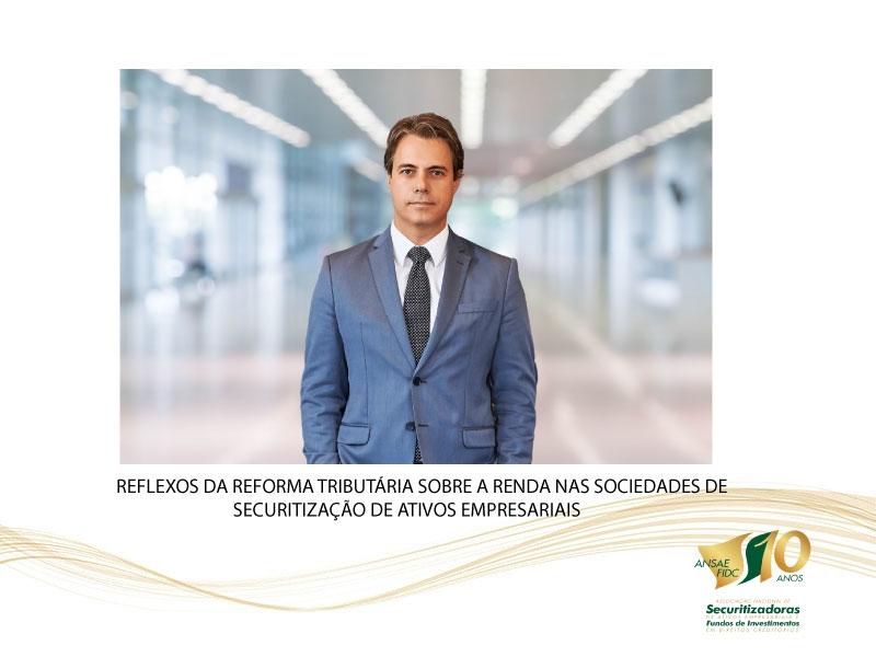REFLEXOS DA REFORMA TRIBUTÁRIA SOBRE A RENDA NAS SOCIEDADES DE SECURITIZAÇÃO DE ATIVOS EMPRESARIAIS